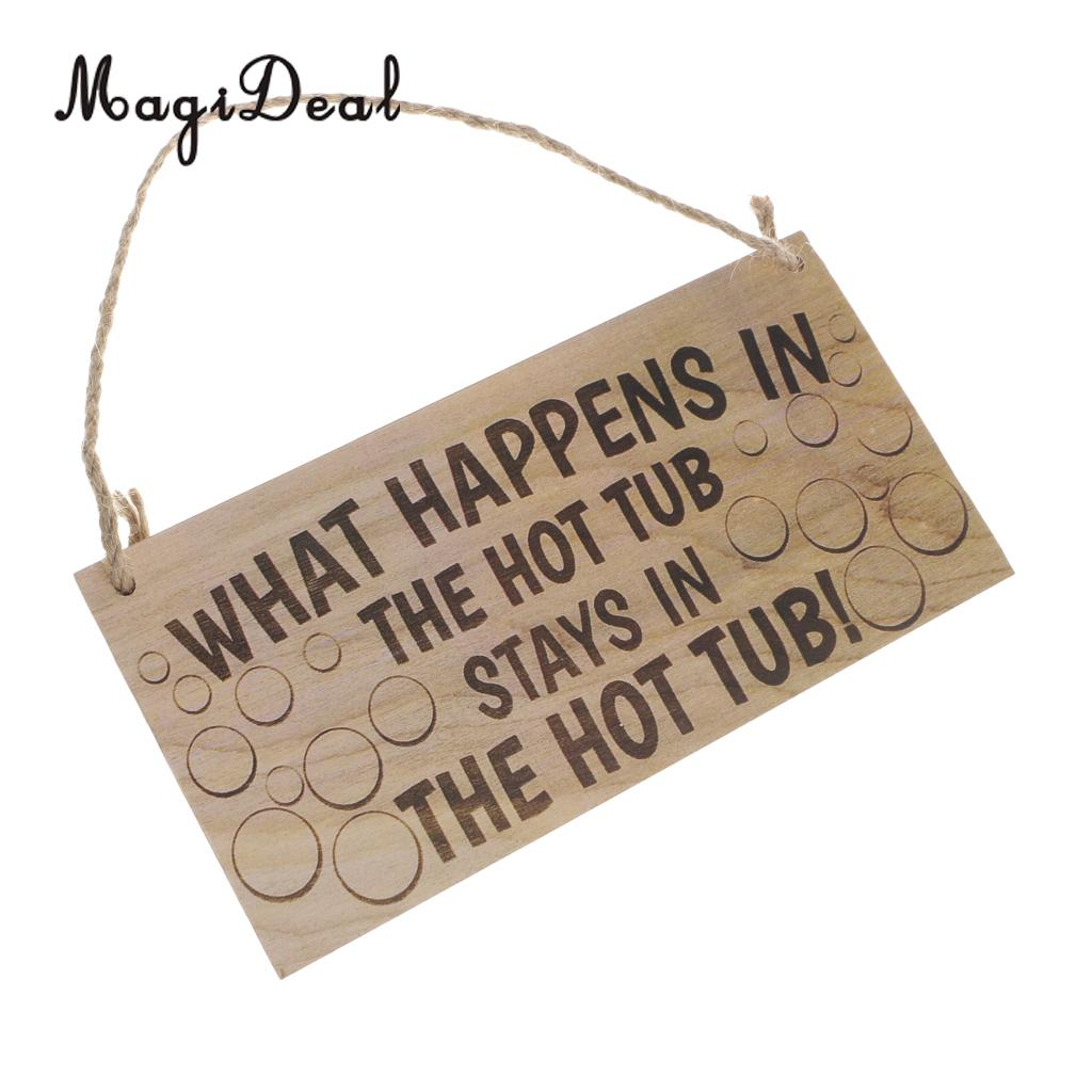 What Happen In the Hot Tub Wooden Hanging Plaque Gift Sign Decoration